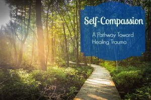 blog article. self-compassion healing trauma
