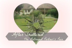 After Shattered: Betrayal Trauma